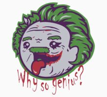 Why So Genius ? Kids Tee