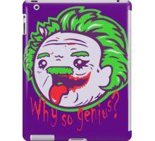 Why So Genius ? iPad Case/Skin