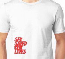 SexSavedOurSuperHero Unisex T-Shirt