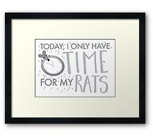 Yoday, I only have time for my RATS Framed Print