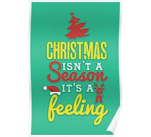 Christmas isn't a season, it's a feeling Poster