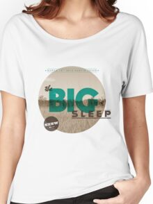 The Big Sleep Tee Women's Relaxed Fit T-Shirt