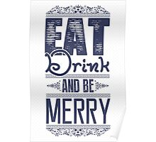Eat, drink and be merry! Poster
