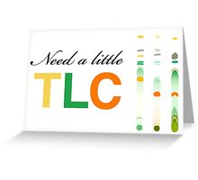 Need a little TLC - thin layer chromatography Greeting Card
