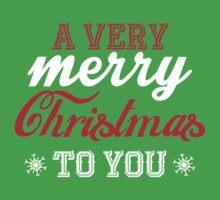 A very merry christmas to you! Kids Tee
