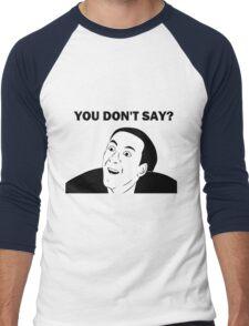You don't say (HD) Men's Baseball ¾ T-Shirt