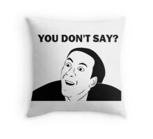 You don't say (HD) Throw Pillow