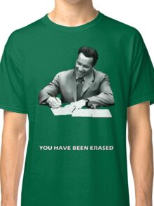 You have been erased Classic T-Shirt
