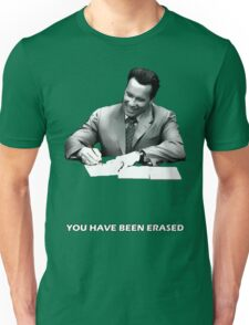You have been erased Unisex T-Shirt