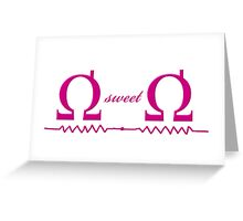 Ohm Sweet Ohm - T Shirt Greeting Card