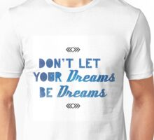 Your Dreams Unisex T-Shirt