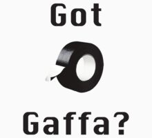 Got Gaffa? by Doctorwhoab
