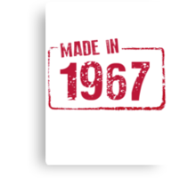 Made in 1967 Canvas Print