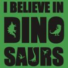 I Believe In Dinosaurs (little dinosaurs) by jezkemp