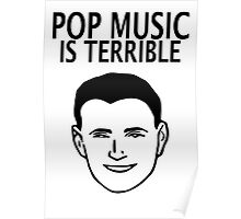 Pop Music Is Terrible Poster
