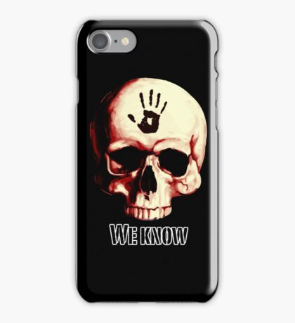 We know! iPhone Case/Skin