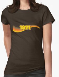 1971 Womens Fitted T-Shirt