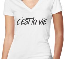 C'est la vie Women's Fitted V-Neck T-Shirt