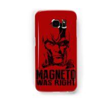 Magneto was right Samsung Galaxy Case/Skin