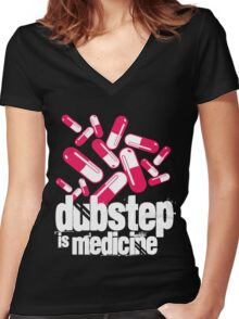 Dubstep is Medicine (dark)  Women's Fitted V-Neck T-Shirt