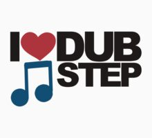 I LOVE DUBSTEP (LIGHT)  by DropBass