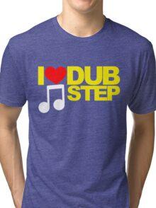I LOVE DUBSTEP (YELLOW)  Tri-blend T-Shirt