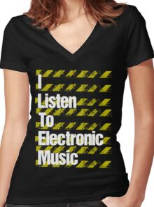 I Listen to Electronic Music  Women's Fitted V-Neck T-Shirt