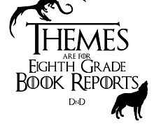 Themes are for Eighth Grade Book Reports by Mallory Strout