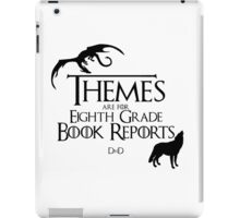 Themes are for Eighth Grade Book Reports iPad Case/Skin