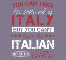 You Can Take The Girl Out Of Italy! Kids Tee