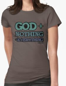 God + Nothing = Everything Womens Fitted T-Shirt