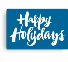 Modern Happy Holydays Holy Days Religious Holidays Hand Lettering - Blue Canvas Print