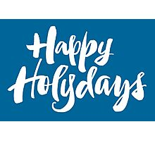 Modern Happy Holydays Holy Days Religious Holidays Hand Lettering - Blue Photographic Print