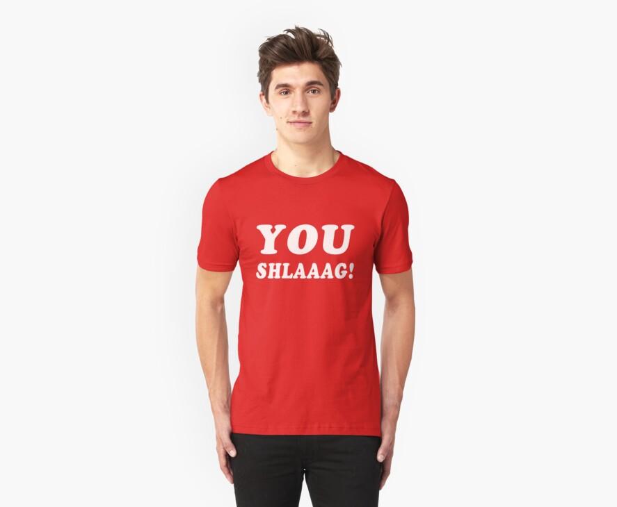 YOU SHLAAAG! by psymon