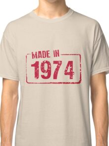 Made in 1974 Classic T-Shirt