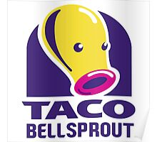 Taco Bellsprout Poster