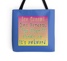 Cute saying about ice cream Tote Bag