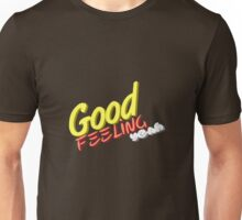 Good feeling Unisex T-Shirt