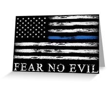 Blue Line - Fear No Evil Greeting Card