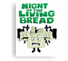 Night of the living Bread Canvas Print