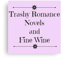 Trashy Romance Novels and Fine Wine Canvas Print
