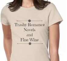 Trashy Romance Novels and Fine Wine Womens Fitted T-Shirt