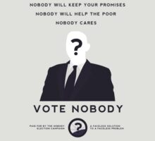 Vote Nobody by goodsirnipples