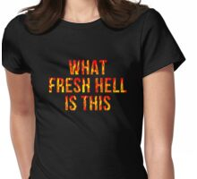 What Fresh Hell Is This Womens Fitted T-Shirt