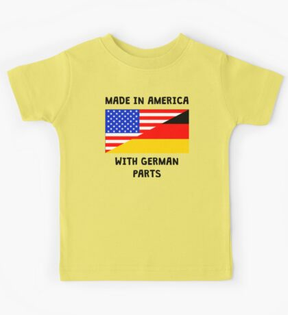 Made In American With German Parts Kids Tee