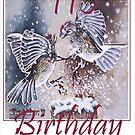 "Happy Birthday ""Chipping Sparrows"" by Dan Wilcox"