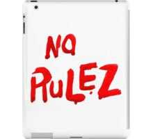 no rules iPad Case/Skin
