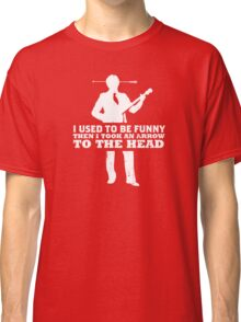 I Used To Be Funny… Classic T-Shirt
