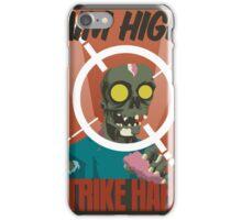 Aim High, Strike Hard iPhone Case/Skin