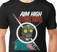 Aim High, Strike Hard Unisex T-Shirt